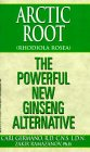 Arctic Root (Rhodiola Rosea) : The Powerful New Ginseng Alternative
