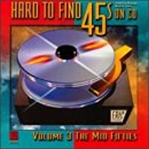 Hard To Find 45s on Vol. 3: The Mid Fifties