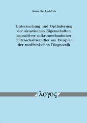Untersuchung und Optimierung der akustischen Eigenschaften kapazitiver mikromechanischer Ultraschallwandler am Beispiel der medizinischen Diagnostik