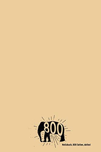 Notizbuch 800 Seiten dotted: Extra dickes Notizbuch mit 800 (!) Seiten, Punkteraster - 6x9, ca. DIN A 5 (15 x 22 cm) - Softcover (XXL Notizbuch, Band 6)