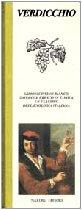 Verdicchio. Armonico vino bianco, giovane e fresco in tavola, un classico dell'enologia italiana