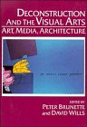 Deconstruction and the Visual Arts: Art, Media, Architecture (Cambridge Studies in New Art History and Criticism)