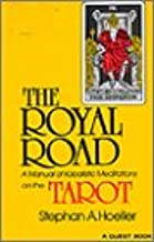 The Royal Road: A Manual of Kabalistic Meditations on the Tarot (A Quest book)