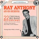 Ray Anthony and His Orchestra: 22 Original Big Band Recordings