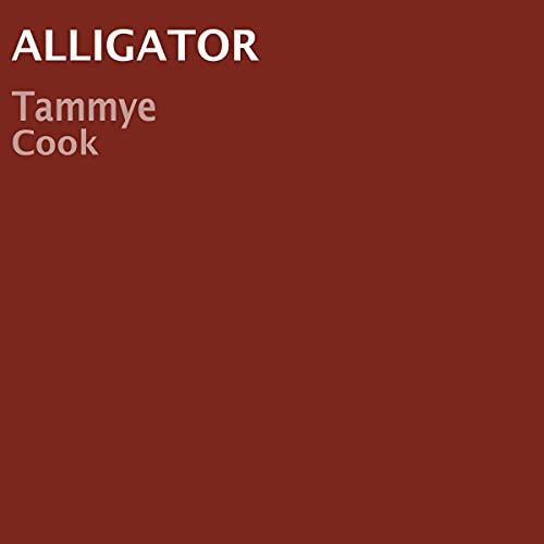 Alligator Audiobook By Tammye Cook cover art