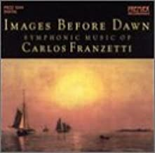 Images Before Dawn: Symphonic Music of Carlos Franzetti