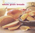 The Pleasure of Whole Grain Breads