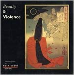 Yoshitoshi - Beauty and Violence: Japanese Prints, 1839-1892