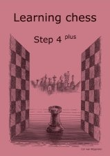 Learning Chess Workbook Step 4 Plus Chess Steps Stappenmethode The Steps Method