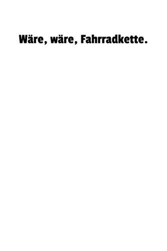Wäre Wäre Fahrradkette.: Notizbuch Journal Tagebuch 100 linierte Seiten | 6x9 Zoll (ca. DIN A5)