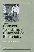 Book Review: How to Convert Wood into Charcoal and Electricity