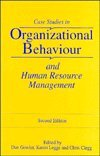 Case Studies in Organizational Behaviour and Human Resource Management