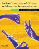 In the Company of Others: An Introduction to Communication 3th (third) Edition