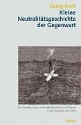 Kleine Neutralitätsgeschichte der Gegenwart: Ein Inventar zum neutralitätspolitischen Diskurs in der Schweiz seit 1943