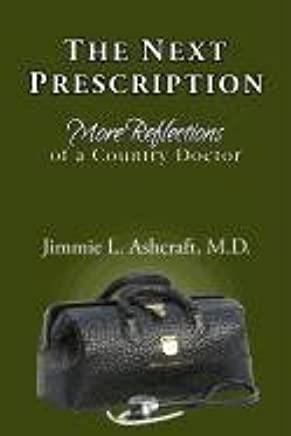 The Next Prescription: More Reflections of a Country Doctor