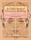 Child's Book of Character Building: Growing Up in God's World - At Home, at School, at Play, Book 2