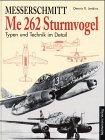 Messerschmitt Me 262 Sturmvogel - Dennis R. Jenkins