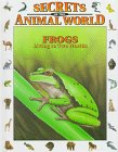 Frogs: Living in Two Worlds (Secrets of the Animal World)