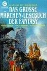 Das Große Märchen Lesebuch Der Fantasy