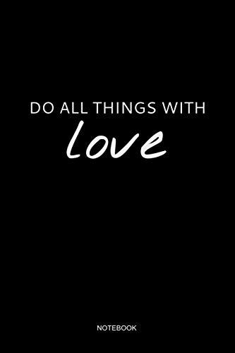 Do All Things With Love: Liniertes Notizbuch - Glücklich Herz Positiv Leben Lieben Lachen Dankbar Motivation Gesegnet Freunde Familie Geschenk