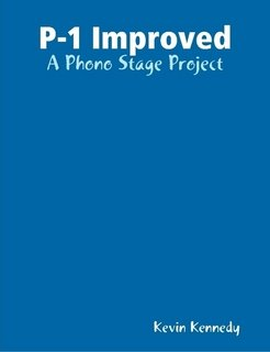 P-1 Improved - A Phono Stage Project