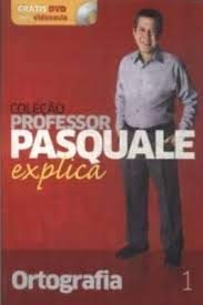 Colecao prof. pasquale explica - ortografia - volu
