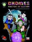 Gnomes: Masters of Illusion