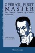 Opera's First Master: Unlocking the Masters, No. 8 [With CD]: The Musical Dramas of Claudio Monteverdi