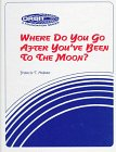Where Do You Go After You'Ve Been To The Moon?-Case Study of Nasa's Pioneer Effort At Change (Orbit Series Book)