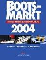 Bootsmarkt 2004: Europas größter Wassersportkatalog. Segelboote - Motorboote - Schlauchboote