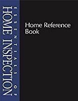 Essentials of Home Inspection: Home Reference Book (Essentials of Home Inspection) 0793180937 Book Cover