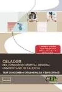 Celador del Consorcio Hospital General Universitario de Valencia. Test Conocimientos Generales y Específicos (Colección 1350)