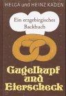 Gugelhupf und Eierscheck: Ein erzgebirgisches Backbuch