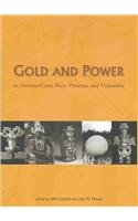 Gold and Power in Ancient Costa Rica, Panama, and Colombia (Dumbarton Oaks Pre-Columbian Conference Proceedings)