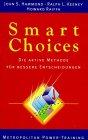 Smart Choices: Die aktive Methode für bessere Entscheidungen