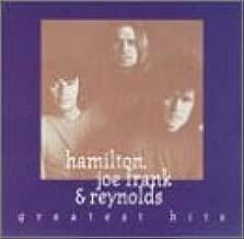 Hamilton, Joe Frank & Reynolds - Greatest Hits
