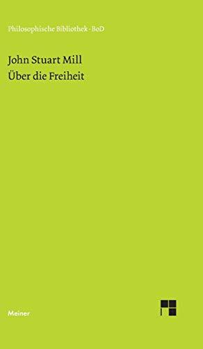 Über die Freiheit (Philosophische Bibliothek)