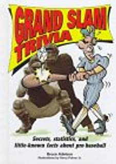 Grand Slam Trivia: Secrets, Statistics, and Little-Known Facts About Pro Baseball (Sports Trivia)
