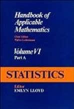 Statistics (Handbook of Applicable Mathematics, Vol. 6, Part A) (Volume 6)
