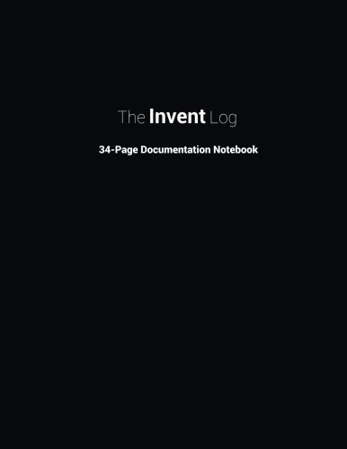 The Invent Log: Inventor's Notebook