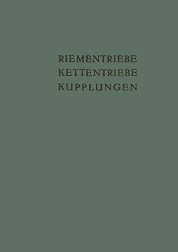 """Riementriebe, Kettentriebe, Kupplungen: Vorträge und Diskussionsbeiträge der Fachtagung """"Antriebselemente"""", Essen 1953 (Schriftenreihe Antriebstechnik, 12, Band 12)"""