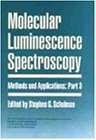 Molecular Luminescence Spectroscopy, Part 3: Methods and Applications (Chemical Analysis: A Series of Monographs on Analytical Chemistry and Its Applications)