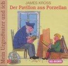 Mein Urgrossvater und Ich - Der Pavillon aus Porzellan: 3. Folge