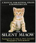 The Silent Miaow: Manual for Kittens, Strays and Homeless Cats
