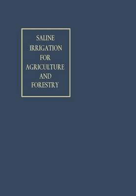 [(Saline Irrigation for Agriculture and Forestry)] [By (author) Na Int Symp on Plantgrowing with Highly Saline 1965 ] published on (January, 1968)
