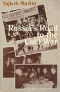 Russia's Road to the Cold War: Diplomacy, Warfare, and the Politics of Communism, 1941-1945