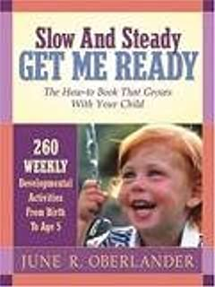 Slow and Steady Get Me Ready by June Oberlander (Dec 1 2002)