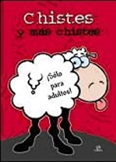 Chistes y mas chistes / Jokes and more jokes: Sólo para adultos! / For Adults Only (Spanish Edition)