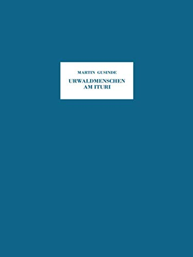 Urwaldmenschen am Ituri: Anthropo-Biologische Forschungsergebnisse bei Pygmäen und Negern im Östlichen Belgisch-Kongo aus den Jahren 1934/35
