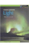 Light: From Sun To Bulbs (Science Answers (Paperback)) 1403409536 Book Cover